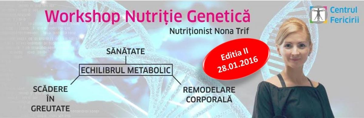 Workshop Nutritie Genetica Editia II